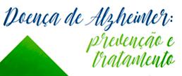 Doença de Alzheimer: Prevenção e tratamento