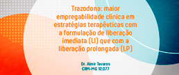 Trazodona: maior empregabilidade clínica em estratégias terapêuticas com a formulação de liberação imediata (LI) que com a liberação prolongada (LP)