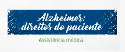 Alzheimer: direitos do paciente - Assistência médica