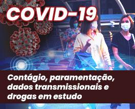 COVID-19 - Contágio, paramentação, dados transmissionais e drogas em estudo
