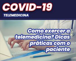 Pílulas de conhecimento: Como exercer a telemedicina? dicas práticas com o paciente